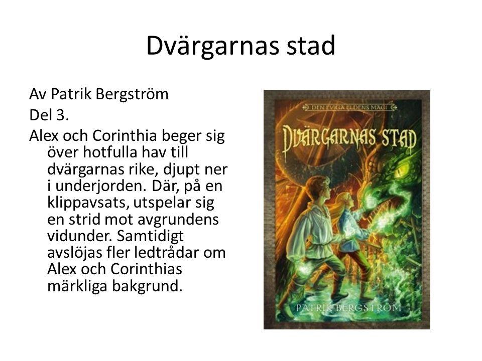 Dvärgarnas stad Av Patrik Bergström Del 3.