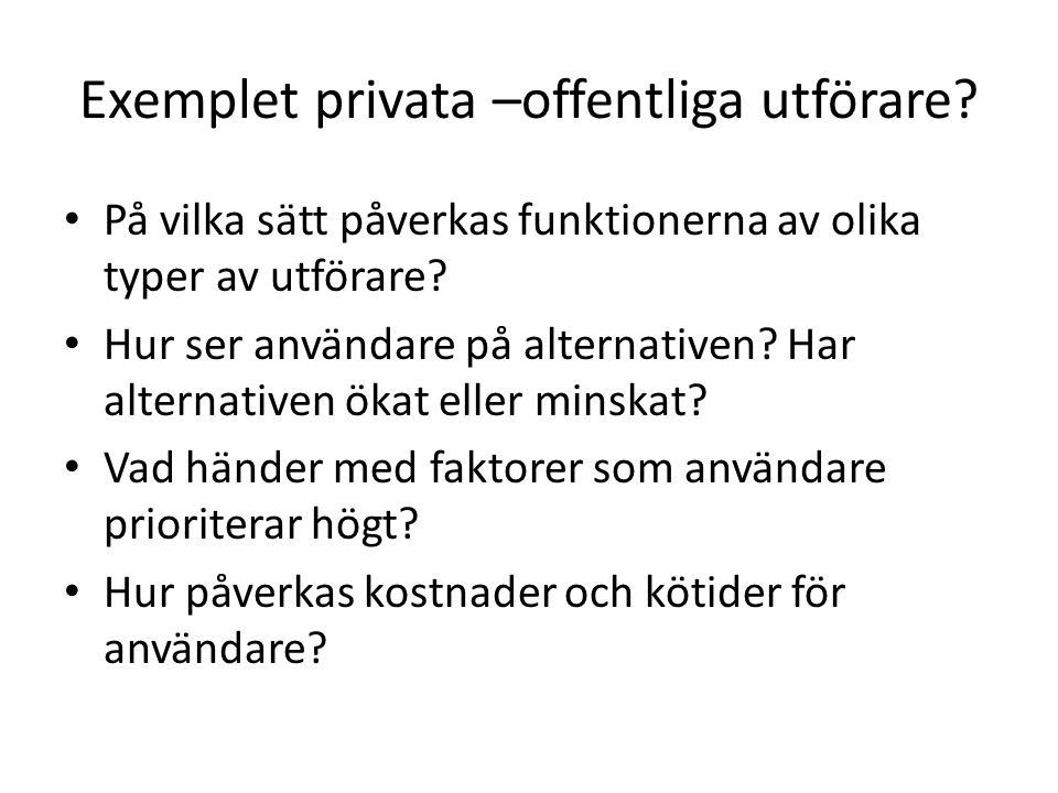 Exemplet privata –offentliga utförare.
