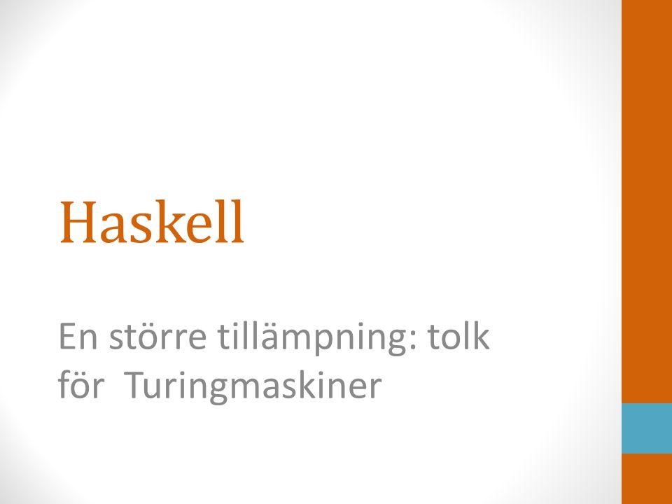 Haskell En större tillämpning: tolk för Turingmaskiner