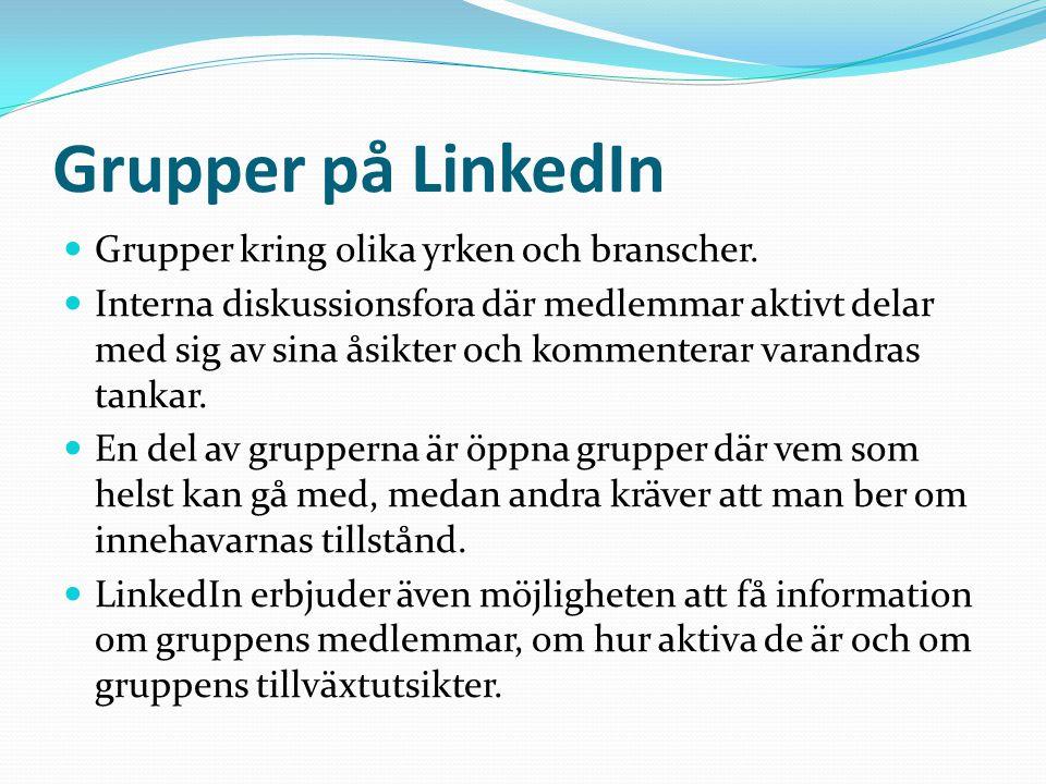 Grupper på LinkedIn  Grupper kring olika yrken och branscher.