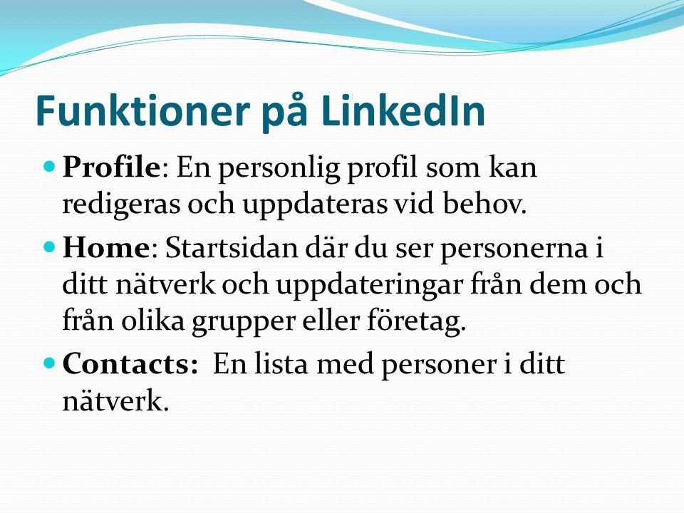 Funktioner på LinkedIn  Groups: Du kan söka efter intressanta grupper eller starta en egen.