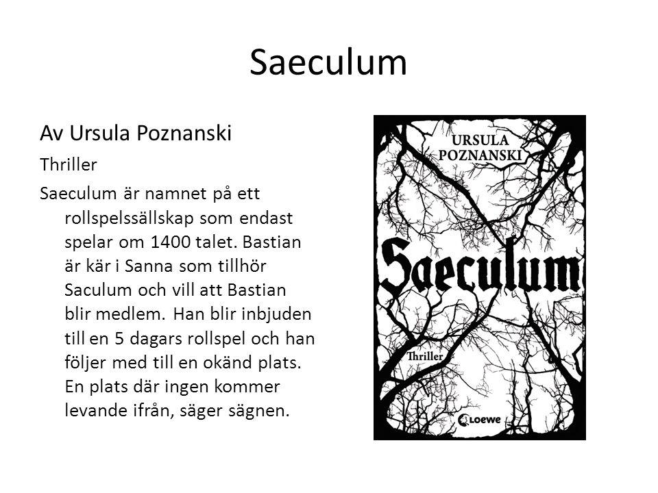 Saeculum Av Ursula Poznanski Thriller Saeculum är namnet på ett rollspelssällskap som endast spelar om 1400 talet. Bastian är kär i Sanna som tillhör