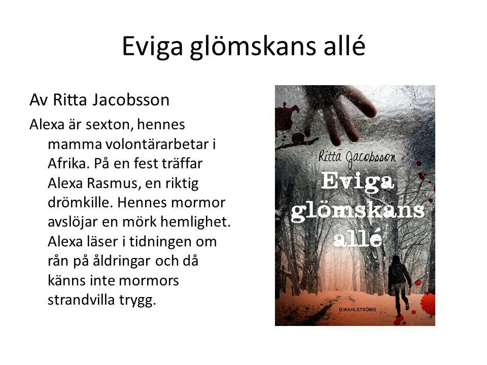 Eviga glömskans allé Av Ritta Jacobsson Alexa är sexton, hennes mamma volontärarbetar i Afrika. På en fest träffar Alexa Rasmus, en riktig drömkille.