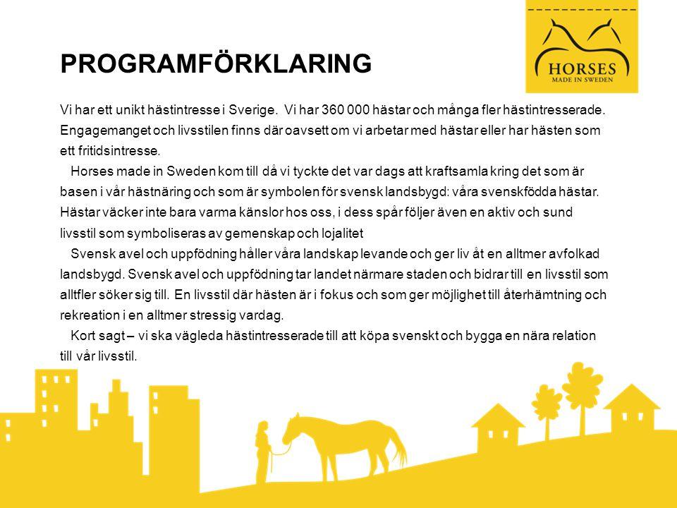 PROGRAMFÖRKLARING Vi har ett unikt hästintresse i Sverige.