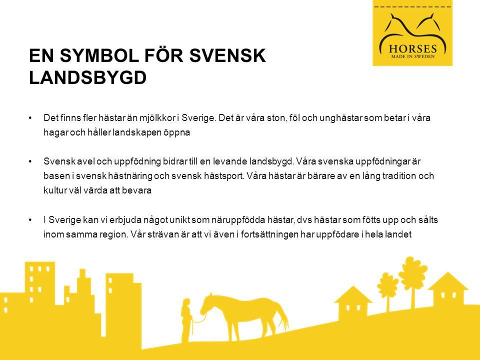 EN SYMBOL FÖR SVENSK LANDSBYGD •Det finns fler hästar än mjölkkor i Sverige.