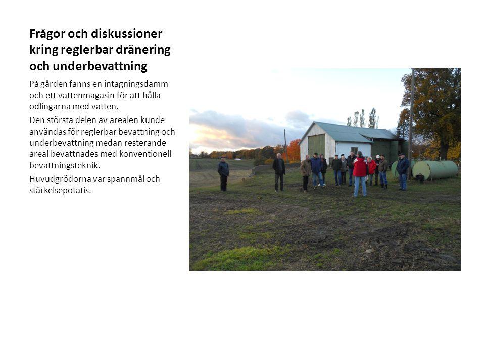 Frågor och diskussioner kring reglerbar dränering och underbevattning På gården fanns en intagningsdamm och ett vattenmagasin för att hålla odlingarna