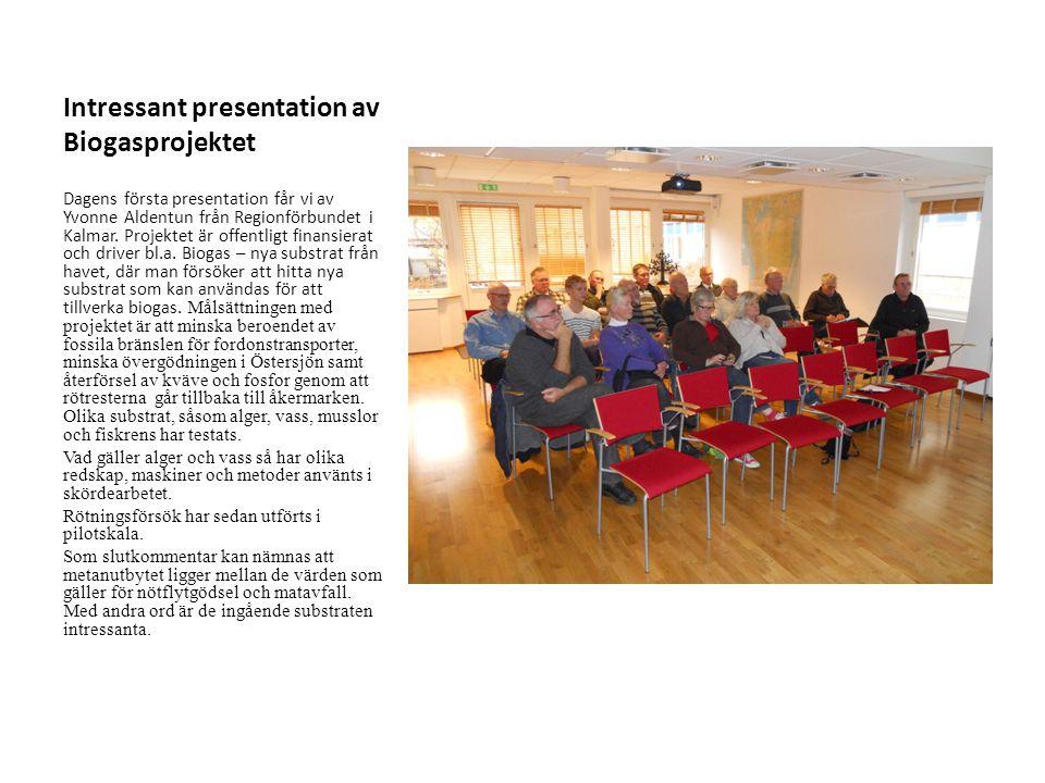 Intressant presentation av Biogasprojektet Dagens första presentation får vi av Yvonne Aldentun från Regionförbundet i Kalmar. Projektet är offentligt