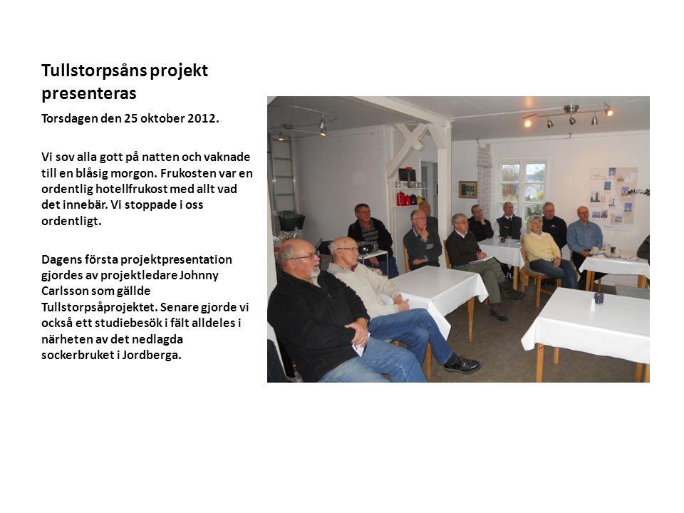 Tullstorpsåns projekt presenteras Torsdagen den 25 oktober 2012. Vi sov alla gott på natten och vaknade till en blåsig morgon. Frukosten var en ordent
