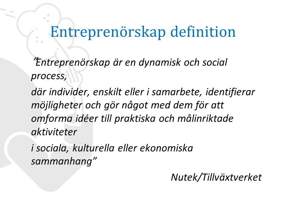 Entreprenörskap definition Entreprenörskap är en dynamisk och social process, där individer, enskilt eller i samarbete, identifierar möjligheter och gör något med dem för att omforma idéer till praktiska och målinriktade aktiviteter i sociala, kulturella eller ekonomiska sammanhang Nutek/Tillväxtverket