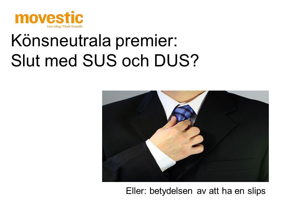 Könsneutrala premier: Slut med SUS och DUS? Eller: betydelsen av att ha en slips