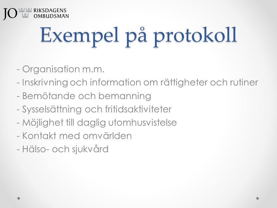 Exempel på protokoll - Organisation m.m. - Inskrivning och information om rättigheter och rutiner - Bemötande och bemanning - Sysselsättning och friti