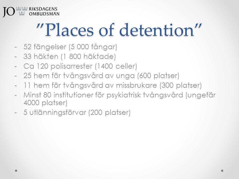 """""""Places of detention"""" -52 fängelser (5 000 fångar) -33 häkten (1 800 häktade) -Ca 120 polisarrester (1400 celler) -25 hem för tvångsvård av unga (600"""