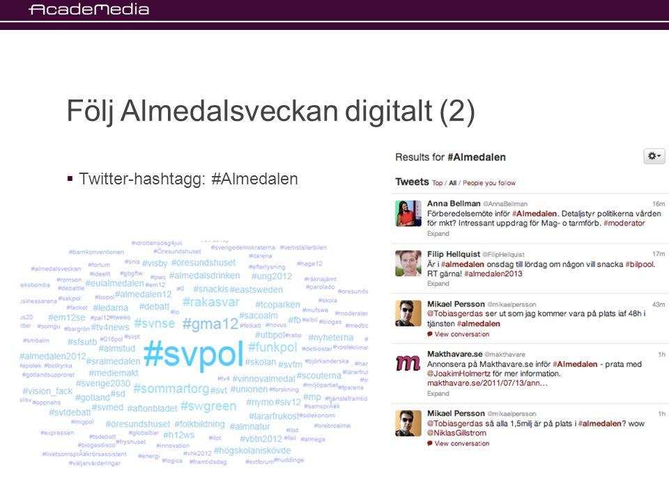Följ Almedalsveckan digitalt (2)  Twitter-hashtagg: #Almedalen