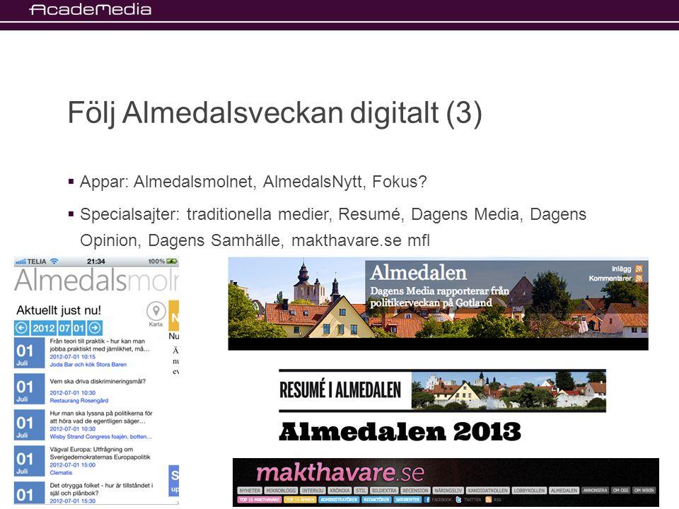 Följ Almedalsveckan digitalt (3)  Appar: Almedalsmolnet, AlmedalsNytt, Fokus.