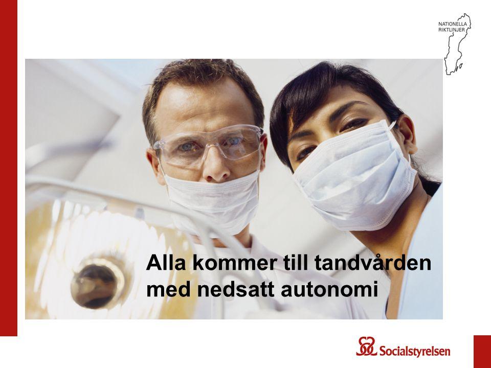 Alla kommer till tandvården med nedsatt autonomi
