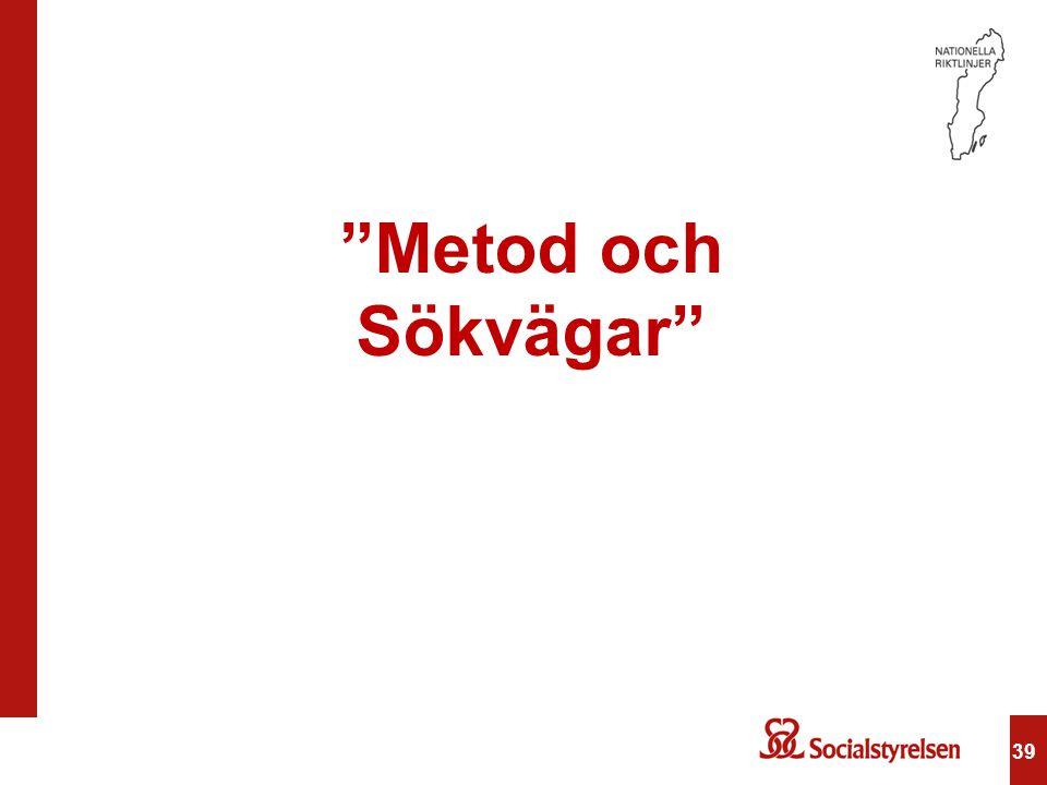 """39 """"Metod och Sökvägar"""""""