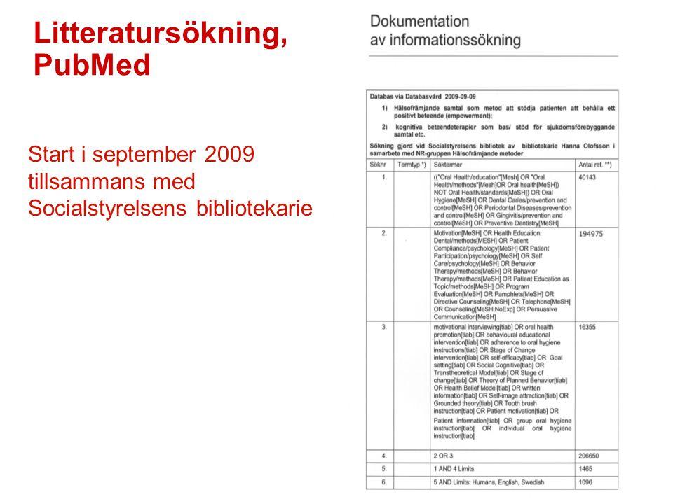 42 Litteratursökning, PubMed Start i september 2009 tillsammans med Socialstyrelsens bibliotekarie