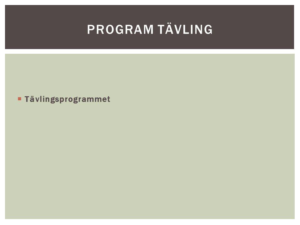  Tävlingsprogrammet PROGRAM TÄVLING