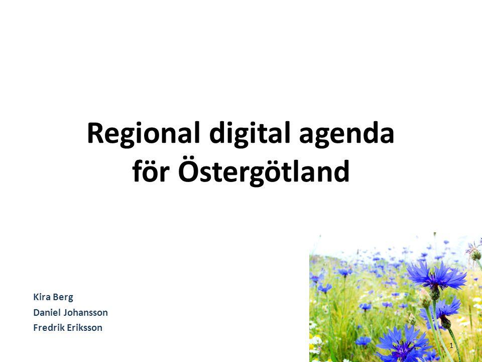 Regional digital agenda för Östergötland Kira Berg Daniel Johansson Fredrik Eriksson 1