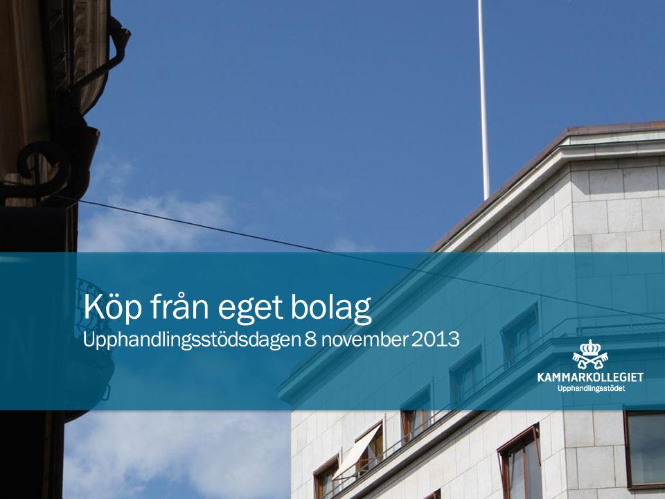Sid 1 Köp från eget bolag Upphandlingsstödsdagen 8 november 2013