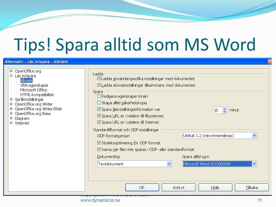 Tips! Spara alltid som MS Word Copyright 2011 Mahmud Al Hakim www.dynamicos.se11