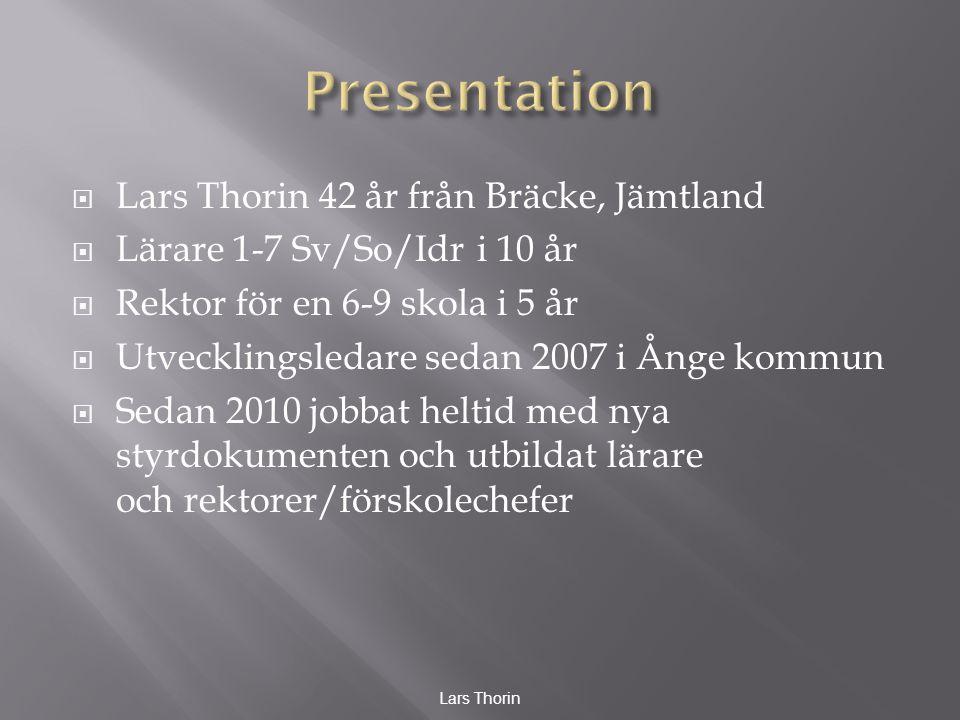 Lars Thorin  Började skriva blogg Ht 2010.