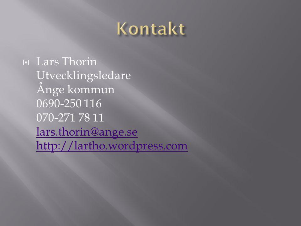  Lars Thorin Utvecklingsledare Ånge kommun 0690-250 116 070-271 78 11 lars.thorin@ange.se http://lartho.wordpress.com lars.thorin@ange.se http://lartho.wordpress.com