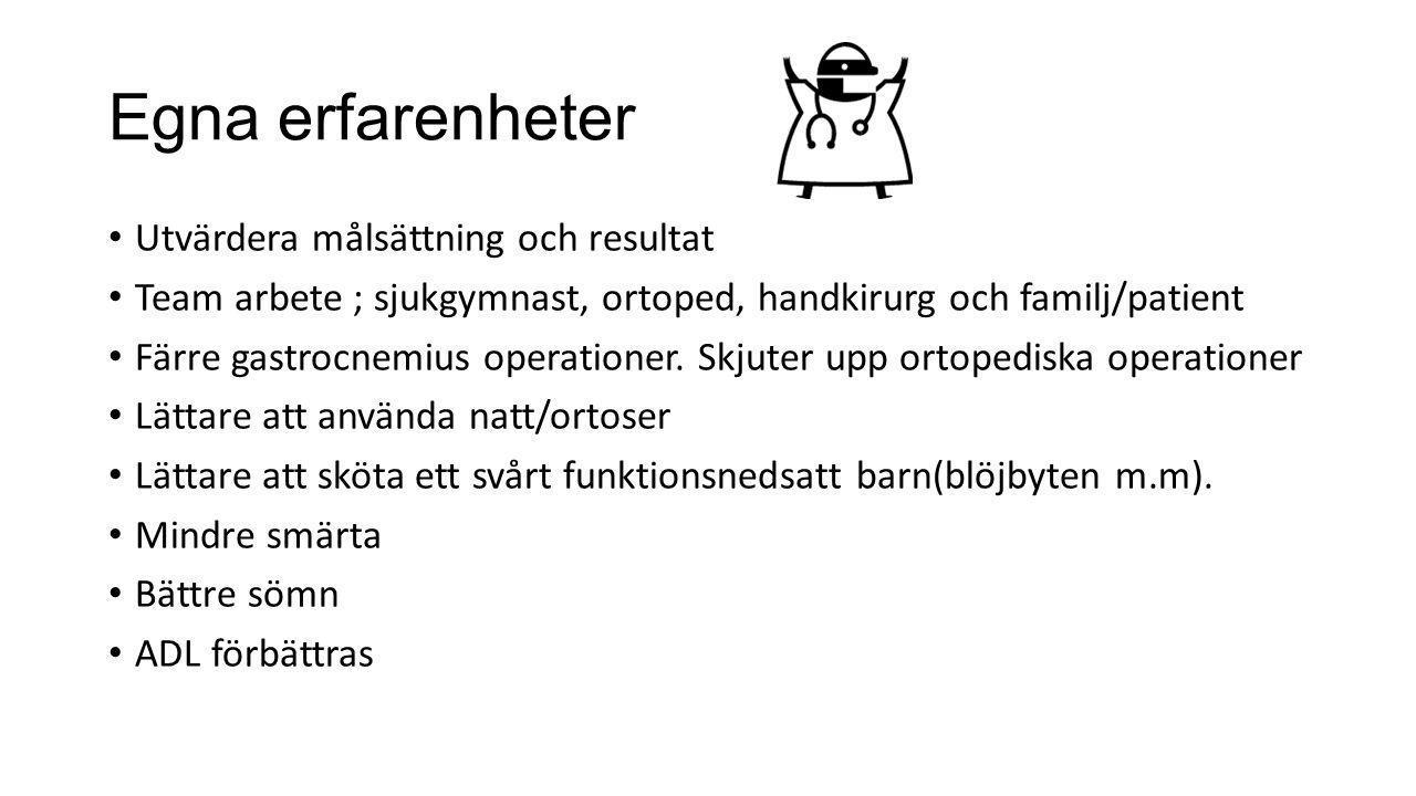Egna erfarenheter • Utvärdera målsättning och resultat • Team arbete ; sjukgymnast, ortoped, handkirurg och familj/patient • Färre gastrocnemius opera