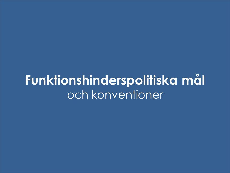 Målen för den svenska funktionshinderspolitiken och inriktningen på arbetet har gällt sedan år 2000 då riksdagen antog regeringens förslag om en nationell handlingsplan för funktionshinderspolitiken 'Från patient till medborgare'.