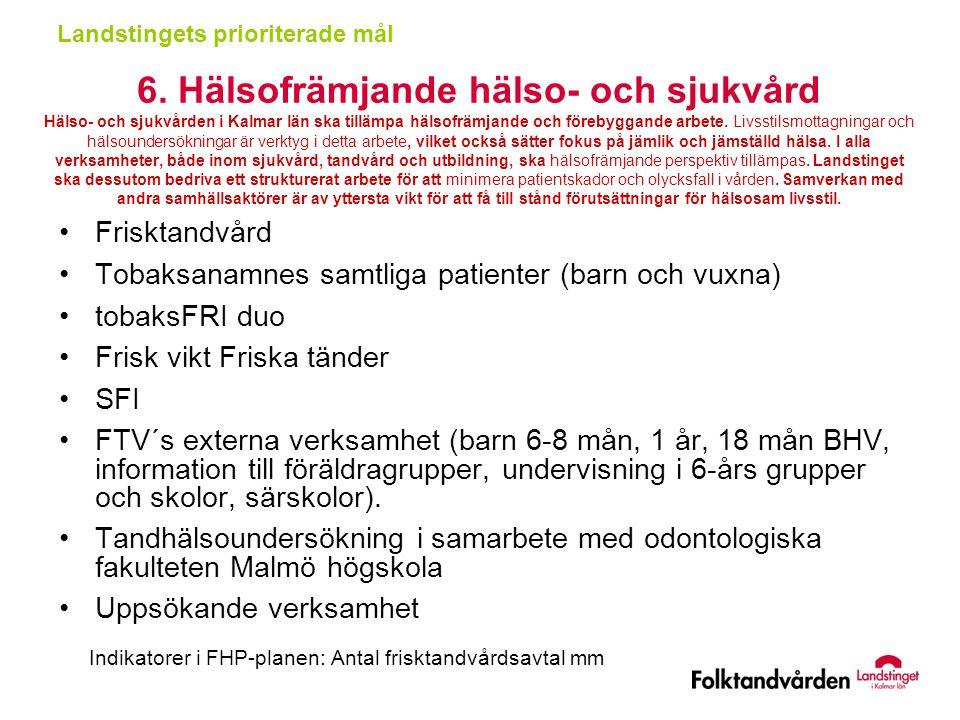 6. Hälsofrämjande hälso- och sjukvård Hälso- och sjukvården i Kalmar län ska tillämpa hälsofrämjande och förebyggande arbete. Livsstilsmottagningar oc