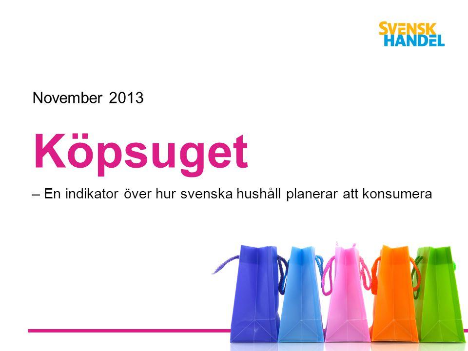 Köpsuget – En indikator över hur svenska hushåll planerar att konsumera November 2013