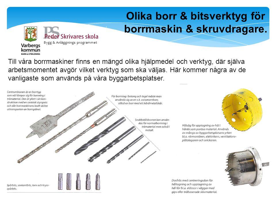 Bygg & Anläggnings programmet Olika borr & bitsverktyg för borrmaskin & skruvdragare. Till våra borrmaskiner finns en mängd olika hjälpmedel och verkt