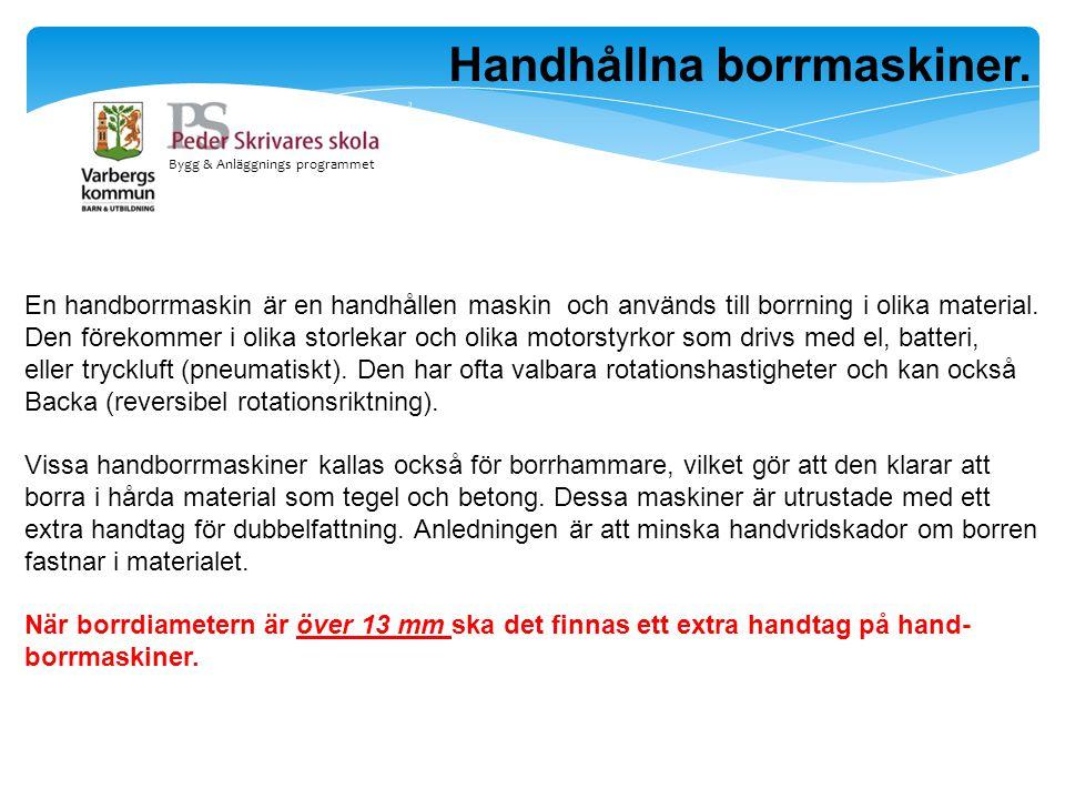 Bygg & Anläggnings programmet Handborrmaskiner för elanslutning.