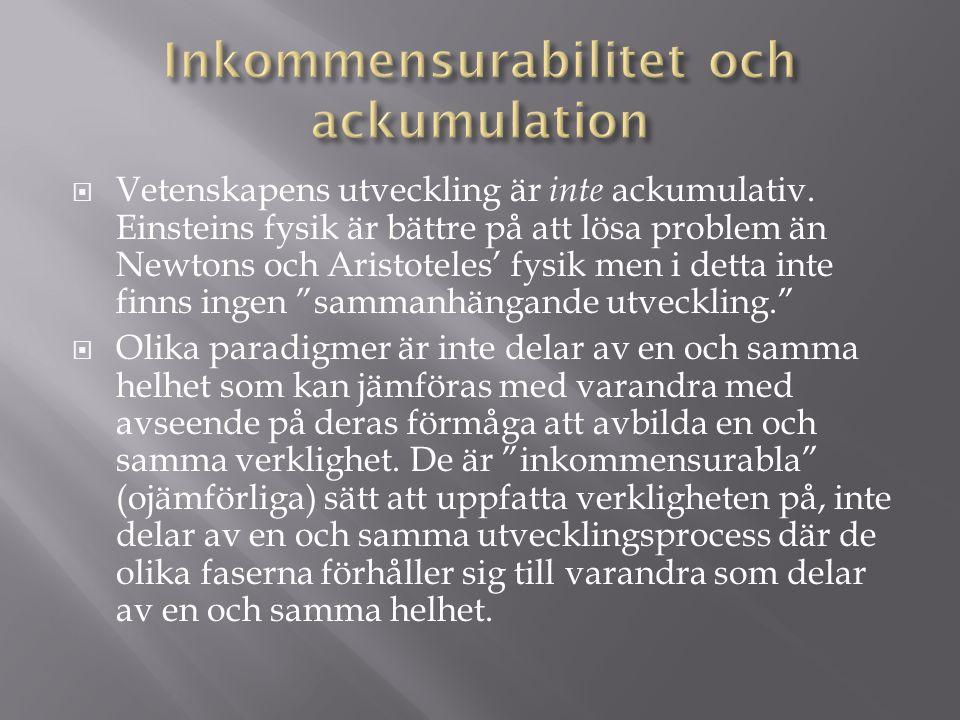  Vetenskapens utveckling är inte ackumulativ.