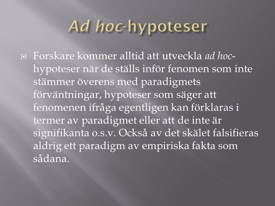  Till skillnad från Popper anser Kuhn inte att ad hoc-hypoteser alltid bör undvikas.