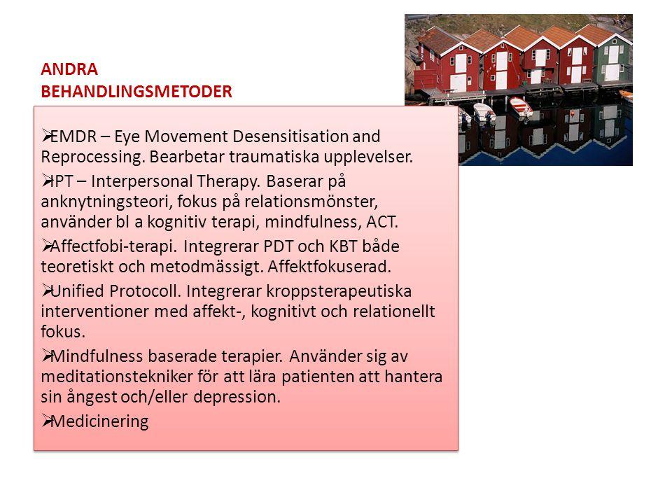 ANDRA BEHANDLINGSMETODER  EMDR – Eye Movement Desensitisation and Reprocessing.
