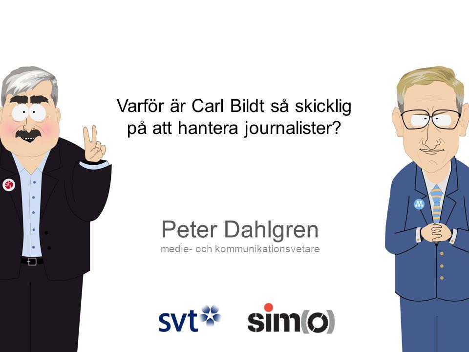 Varför är Carl Bildt så skicklig på att hantera journalister.