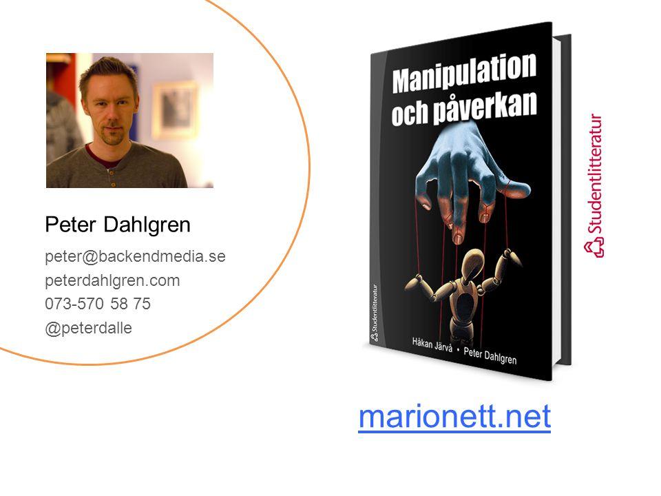 Peter Dahlgren peter@backendmedia.se peterdahlgren.com 073-570 58 75 @peterdalle marionett.net
