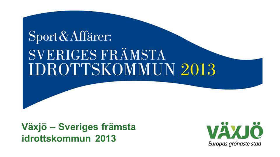 Växjö – Sveriges främsta idrottskommun 2013