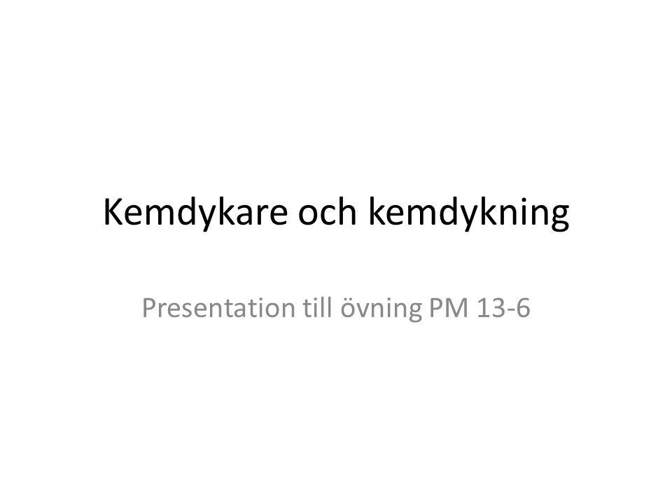 Kemdykare och kemdykning Presentation till övning PM 13-6