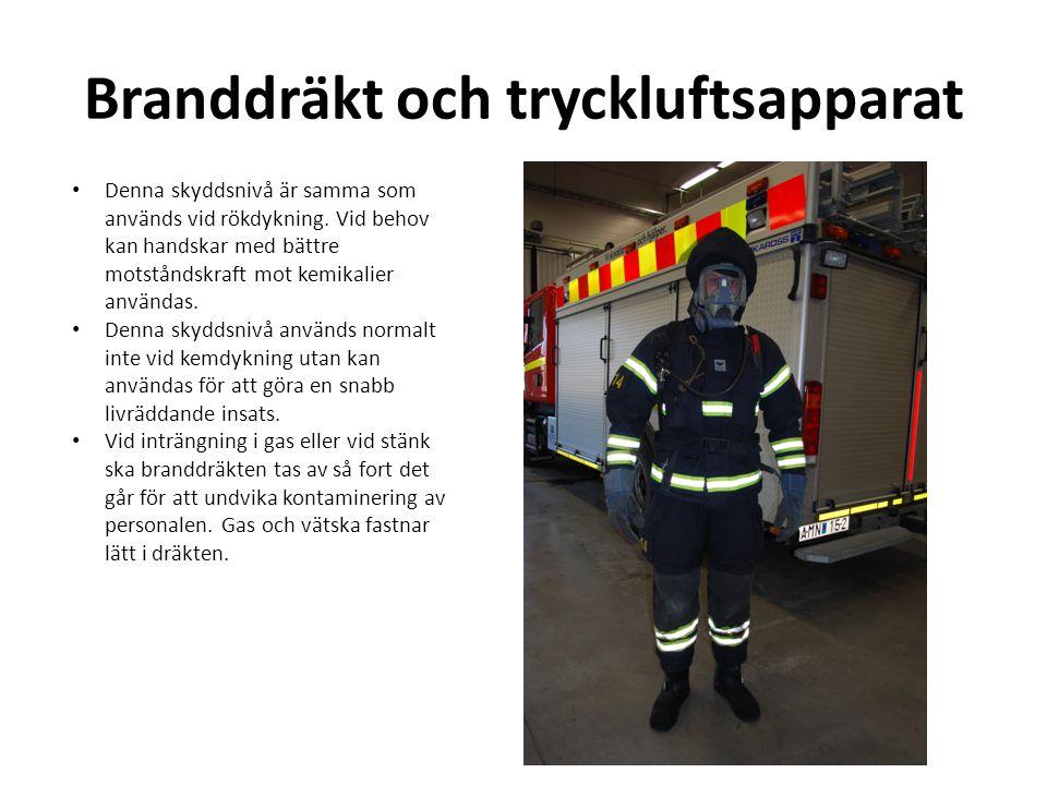 Branddräkt och tryckluftsapparat • Denna skyddsnivå är samma som används vid rökdykning.