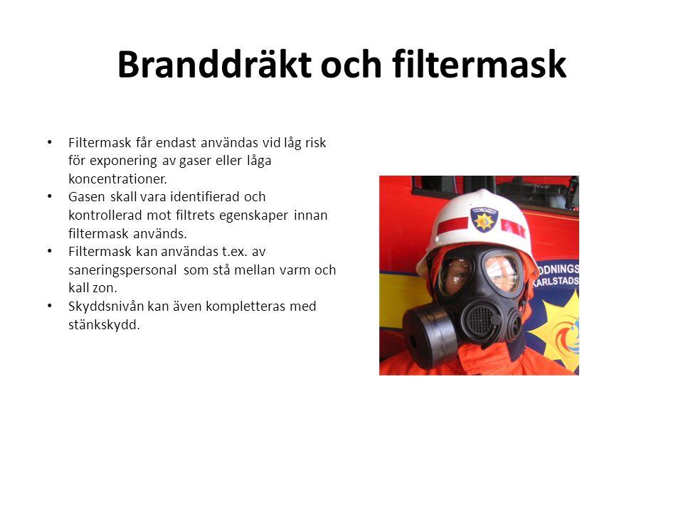 Branddräkt och filtermask • Filtermask får endast användas vid låg risk för exponering av gaser eller låga koncentrationer.