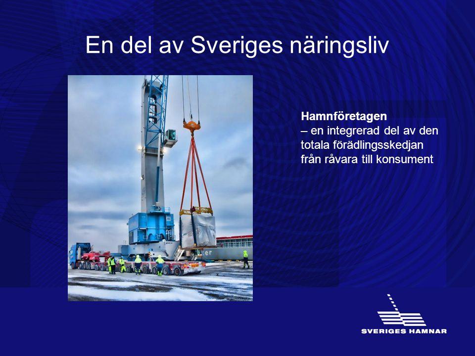 En del av Sveriges näringsliv Hamnföretagen – en integrerad del av den totala förädlingsskedjan från råvara till konsument