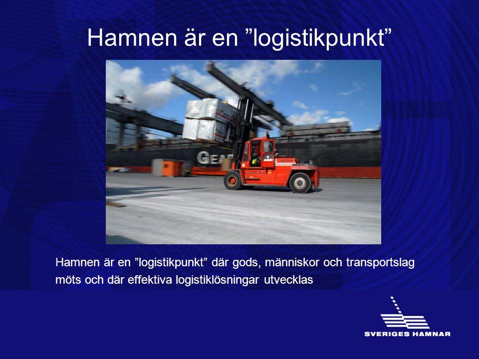 """Hamnen är en """"logistikpunkt"""" Hamnen är en """"logistikpunkt"""" där gods, människor och transportslag möts och där effektiva logistiklösningar utvecklas"""