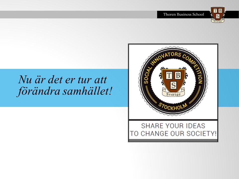 Nu är det er tur att förändra samhället!