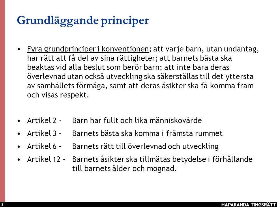 2 Grundläggande principer •Fyra grundprinciper i konventionen; att varje barn, utan undantag, har rätt att få del av sina rättigheter; att barnets bäs
