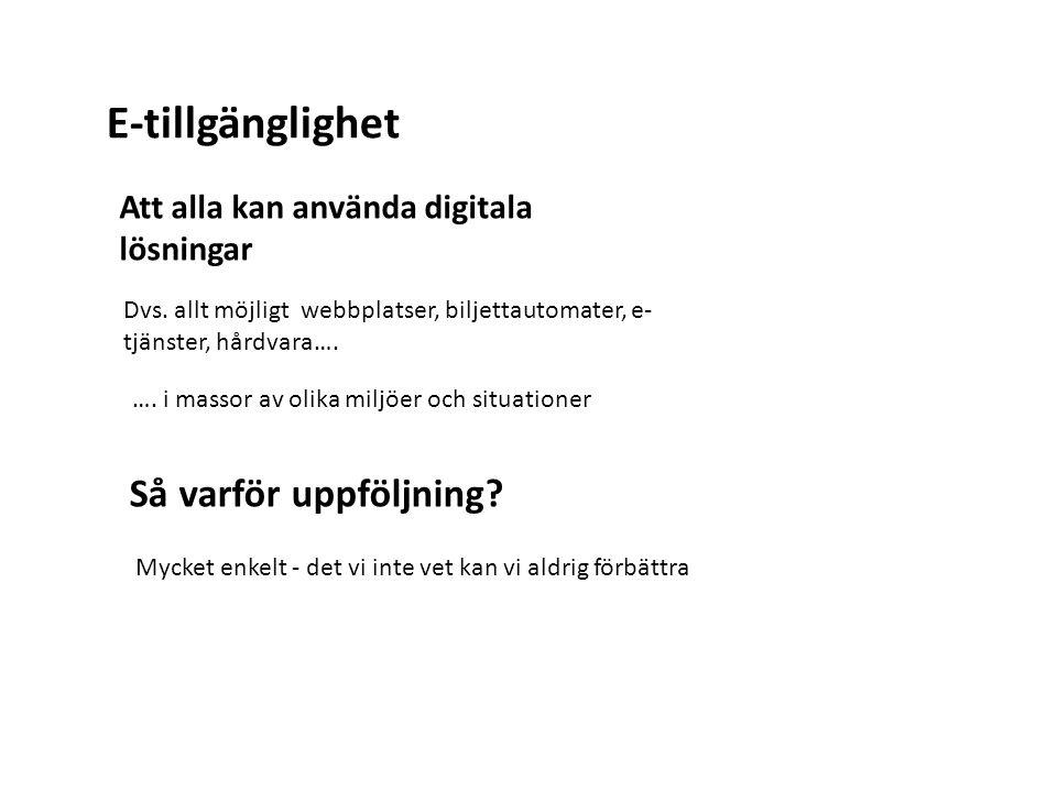 E-tillgänglighet Att alla kan använda digitala lösningar Dvs.