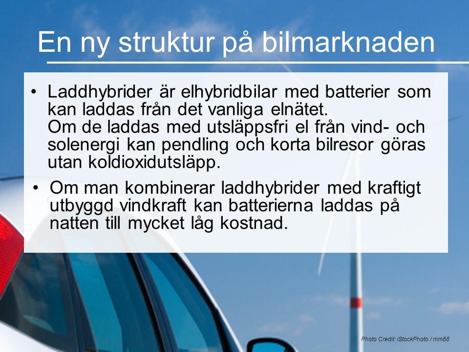 En ny struktur på bilmarknaden •Laddhybrider är elhybridbilar med batterier som kan laddas från det vanliga elnätet. Om de laddas med utsläppsfri el f