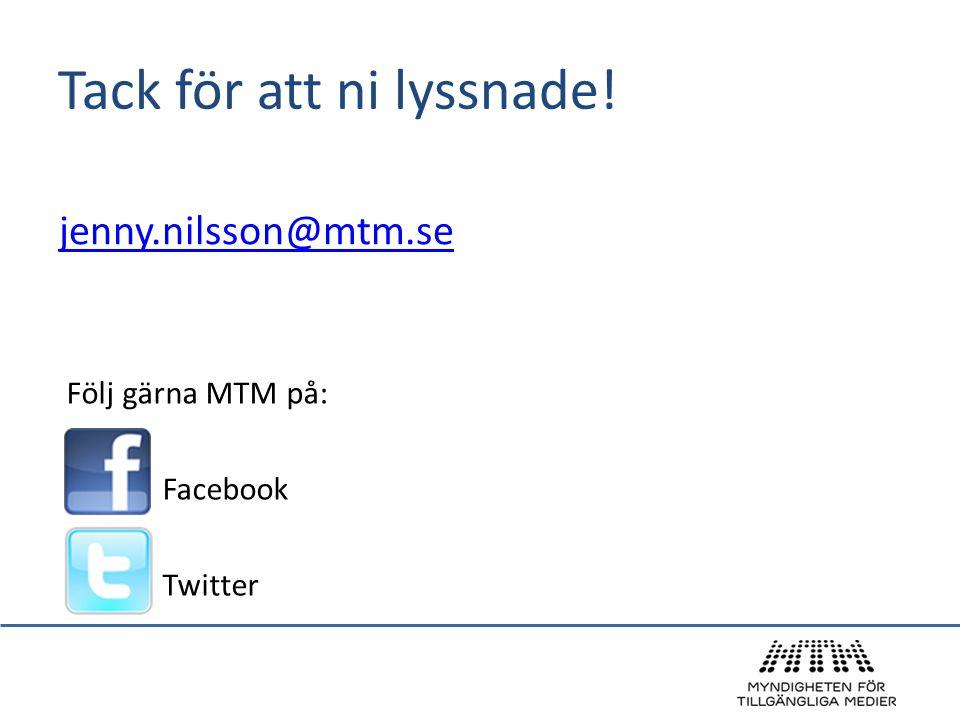 jenny.nilsson@mtm.se Tack för att ni lyssnade! Följ gärna MTM på: Facebook Twitter