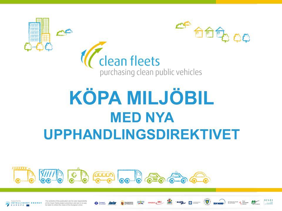 JURIDIKEN • Direktiv 2009/33/EU om främjande av rena och energieffektiva vägtransportfordon  • Lag (2011:846) om miljökrav vid upphandling av bilar och vissa kollektivtrafiktjänster (1 juli 2011) + • Förordning (2011:847) om miljökrav vid upphandling av bilar och vissa kollektivtrafiktjänster §